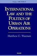 International Law and the Politics of Urban Air Operations (Project Air Force)