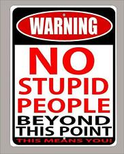 """""""WARNING,No stupid people beyond this point"""" metal sign- 9""""x12"""" - FREE SHIPPING"""