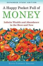 A Happy Pocket Full of Money, Expanded Study Edition: Infinite Wealth and Abunda