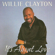 CLAYTON,WILLIE-IT`S ABOUT LOVE CD NEW