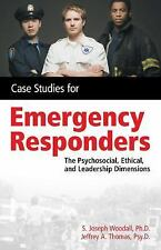 Case Studies for the Emergency Responder: Psychosocial, Ethical and Leadership D