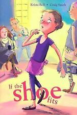 If the Shoe Fits by Krista Bell and Craig Smith (2008, Hardcover)