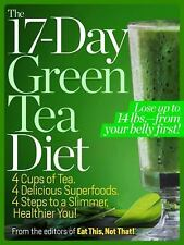 The 17-Day Green Tea Diet : 4 Cups of Tea. 4 Delicious Superfoods. 4 Steps to...