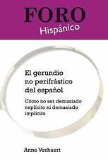 El Gerundio No Perifrastico del Espanol: Como No Ser Demasiado Explicito Ni Dema