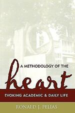 A Methodology of the Heart: Evoking Academic and Daily Life (Ethnographic Alte..