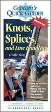 Knots, Splices, and Line Handling: Captain's Quick Guides by Charlie Wing...