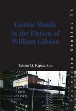 Gothic Motifs in the Fiction of William Gibson (Postmodern Studies 36), , Rapatz
