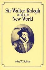 Sir Walter Ralegh and the New World (America's 400th Anniversary Series, No. 4),