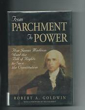 From Parchment to Power: How James Madison Used the Bill of Rights (HB/DJ, 1998)