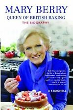 Mary Berry - Queen of British Baking: The Biography by A. S Dagnell...