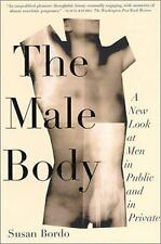 The Male Body: A New Look at Men in Public and in Private by Bordo, Susan