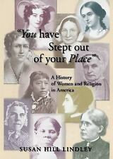 You Have Stept Out of Your Place: A History of Women and Religion in America, Su