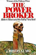 The Power Broker : Robert Moses and the Fall of New York by Robert A. Caro...