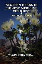 Western Herbs in Chinese Medicine : Methodology and Materia Medica (2014,...