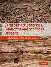 Earth Surface Processes, Landforms and Sediment Deposits by Robert Demicco,...