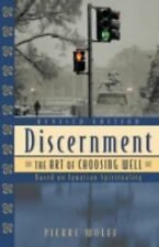 Discernment: The Art of Choosing Well : Based on Ignatian Spirituality