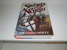 Sword of the North by Richard White 1st/1st 1983 HC/DJ