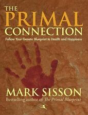 The Primal Connection: Follow Your Genetic Blueprint to Health and Happiness, Si