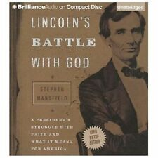 Lincoln's Battle with God: A President's Struggle with Faith and What It Meant f