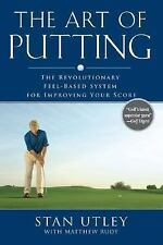 The Art of Putting: The Revolutionary Feel-Based System for Improving Your Score