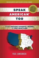 Speak American Too: Your Guide to Building Powerful Brands in the New Heartland