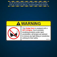 Neon SRT-4 Warning No Bra Self Adhesive Sticker Decal