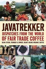 Javatrekker: Dispatches From the World of Fair Trade Coffee