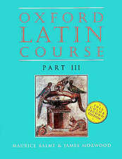 Oxford Latin Course: Part III: Student's Book by James Morwood, Maurice Balme...