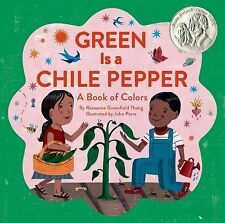 Green Is a Chile Pepper : A Book of Colors by Roseanne Thong (2014, Picture...