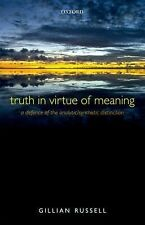 Truth in Virtue of Meaning : A Defence of the Analytic/Synthetic Distinction...