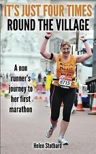It's Just Four Times Round the Village : A Non Runner's Journey to Her First...