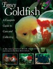 Fancy Goldfish : Complete Guide to Care and Collecting by Erik L. Johnson and...