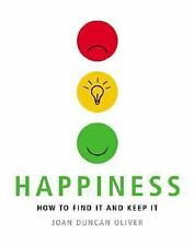 Happiness:  How to Find It and Keep It by Joan Duncan Oliver (1999) Paperback