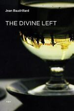 The Divine Left: A Chronicle of the Years 1977--1984 (Semiotext(e) / Foreign Age