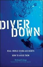 Diver Down: Real-World SCUBA Accidents and How to Avoid Them, Ange, Michael