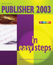 Publisher 2003 in Easy Steps Brian Austin Very Good Book