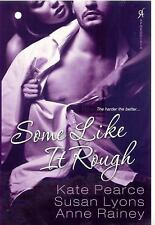 Some Like It Rough by Anne Rainey, Kate Pearce and Susan Lyons (2010, Paperback)