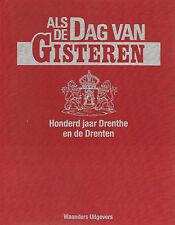 ALS DE DAG VAN GISTEREN -100 JAAR DRENTHE EN DE DRENTEN