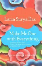 Make Me One with Everything: Buddhist Meditations to Awaken from the Illusion...