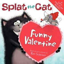 Splat the Cat: Funny Valentine by Rob Scotton CHILDRENS STORYBOOK VALETINES DAY