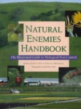 Natural Enemies Handbook: The Illustrated Guide to Biological Pest Con-ExLibrary