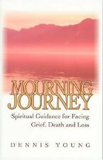 Mourning Journey: Spiritual Guidance for Facing Grief, Death and Loss, Young, De