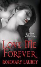 Love Me Forever Laurey, Rosemary Mass Market Paperback