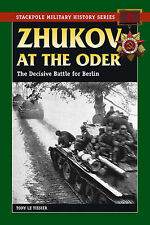 Zhukov at the Oder: The Decisive Battle for Berlin by Tony Le Tissier...