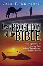 Every Prophecy of the Bible : Clear Explanations for Uncertain Times by One...