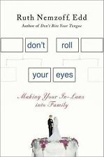 Don't Roll Your Eyes: Making In-Laws into Family, Nemzoff, Ruth, Good Condition,