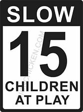 "SLOW 15 MPH children at play - white & black  9"" x 12 ALUMINUM SIGN - road signs"