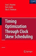 Timing Optimization Through Clock Skew Scheduling by Baris Taskin, Ivan S....