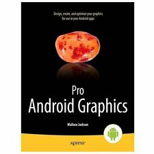 Pro Android Graphics by Wallace Jackson (2013, Paperback, New Edition)