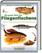 Die ganze Welt des Fliegenfischens (Standardwerk Fliegenfischen Fliegenfischerei